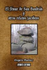 El Fémur de San Bandrán y otros relatos jacobeos
