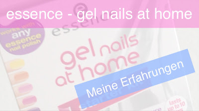 essence - gel nails at home - Meine Erfahrungen
