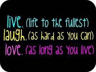 Live Laugh Love Quotes : Live Laugh Love Quotes. QuotesGram