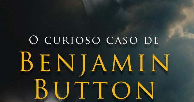 Resenhas de livros o curioso caso de benjamin button - Curioso caso de benjamin button ...