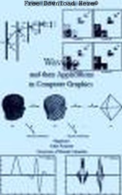 Wavelets and their Applications in Computer Graphics