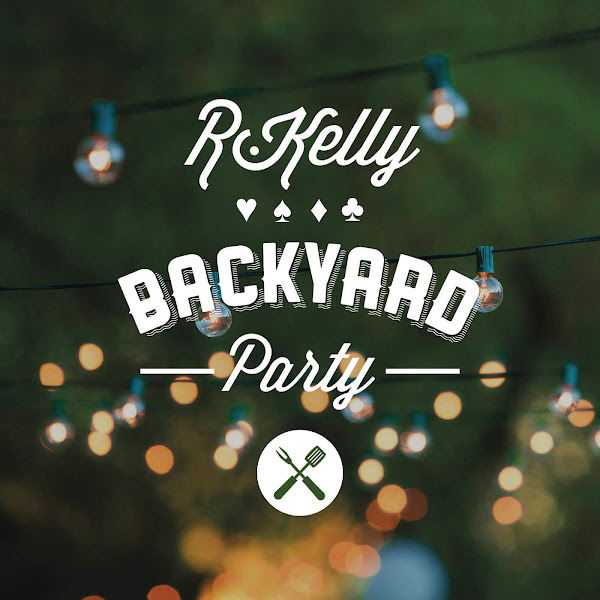 R. Kelly - Backyard Party - Single Cover