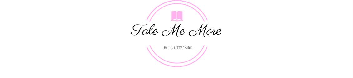 Tale Me More : Blog littéraire