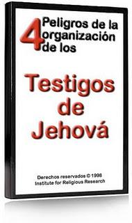4 Peligros De La Organización De Los Testigos De Jehová
