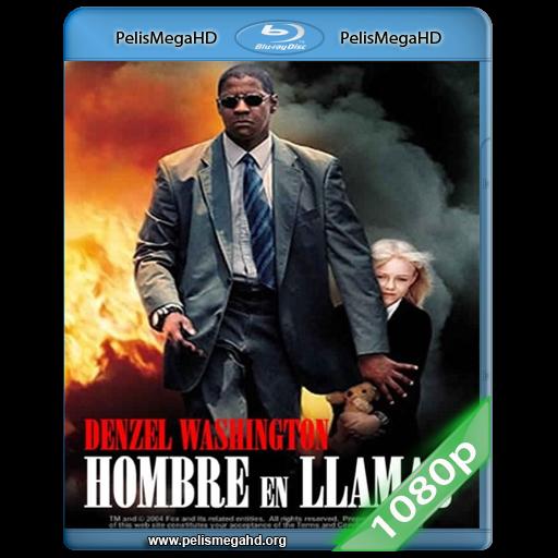 HOMBRE EN LLAMAS (2004) 1080P HD MKV ESPAÑOL LATINO