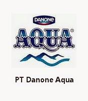 Lowongan Kerja PT Danone Aqua Terbaru