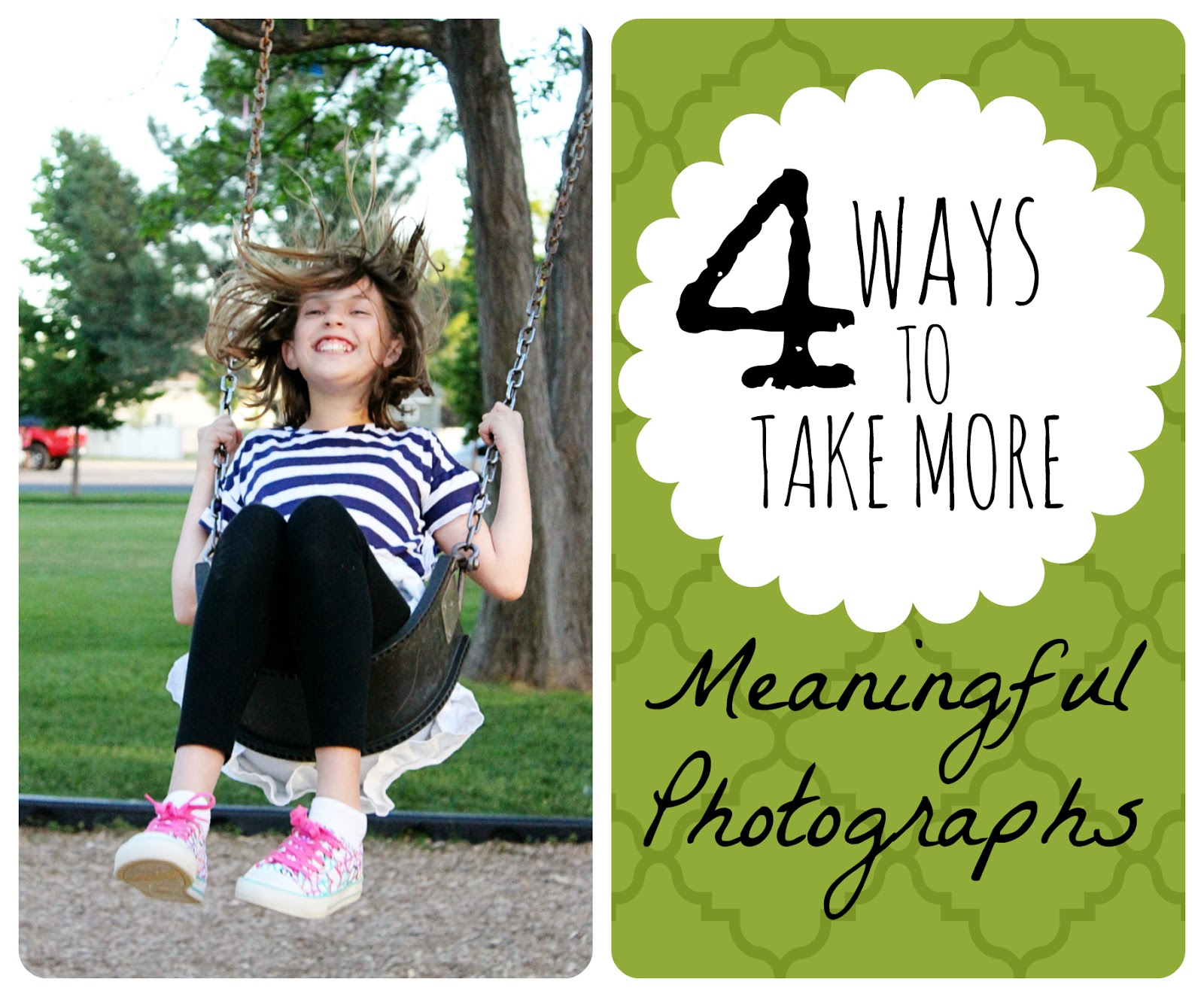 ways to take more meaningful photos, meaning to photographs, photo tips, preserving memories