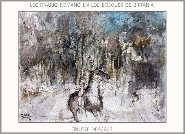 LEGIONARIO ROMANO-BRITANIA-ARTE-PINTURA-BOSQUES-ROMA-IMPERIO ROMANO-CABALLERIA-FRONTERAS-HISTORIA-ARTISTA-PINTOR-ERNEST DESCALS-