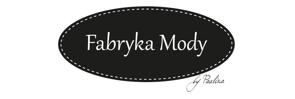 fabryka mody by. Paulina