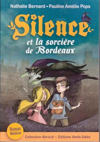 Silence et la sorcière de Bordeaux