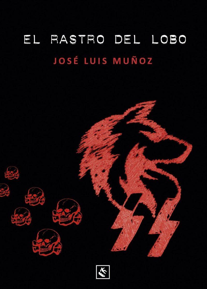 EL RASTRO DEL LOBO (Ediciones Traspiés, 2017)