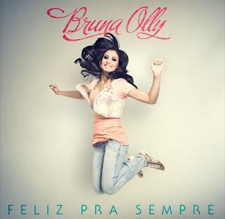 Bruna olly - Feliz Pra Sempre 2011