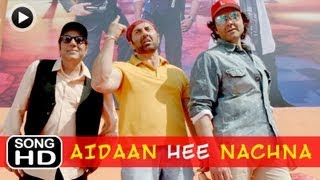 Main Taan Aidaan Hi Nachna LYRICS & VIDEO 'Yamla Pagla Deewana 2'
