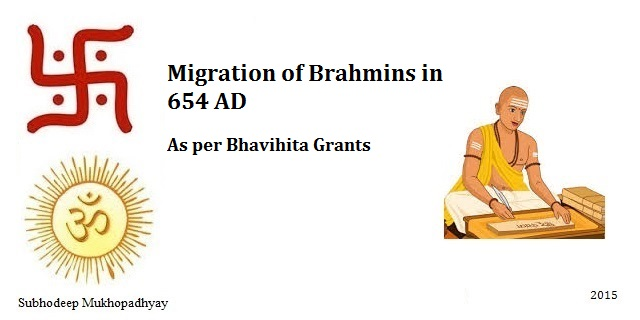 Migration of Brahmins as per Bhavihita Grants in 654 AD