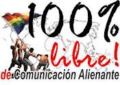 100%  LIBRE DE COMUNICACIÓN ALIENANTE