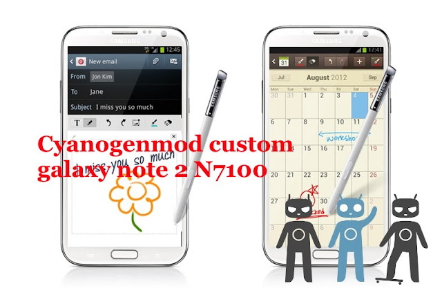 note 2 GT-N7100 to android lollipop using Cyanogenmod 12.1 custom rom