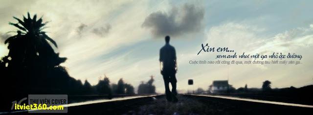 Ảnh bìa Facebook tình yêu buồn - đẹp mới nhất, xin em xem anh như một ga nhỏ dọc đường