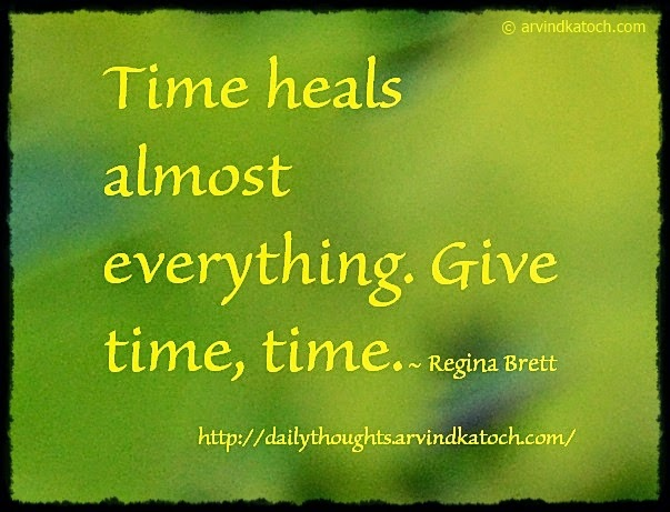 Time, Heals, daily thought, quote