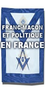 LES FRANC-MAÇONS ET LA POLITIQUE EN FRANCE