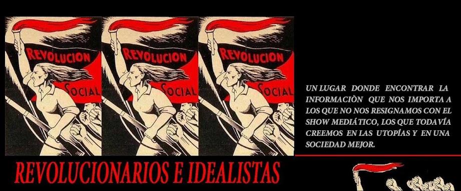 Revolucionarios e Idealistas
