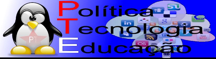 Educação, Tecnologia e Politica.