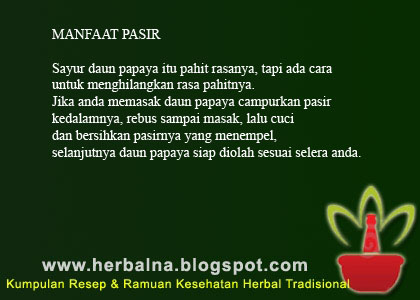 MANFAAT PASIR Sayur daun papaya itu pahit rasanya, tapi ada cara untuk menghilangkan rasa pahitnya.