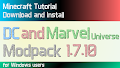 HOW TO INSTALL<br>DC and Marvel Universe Modpack [<b>1.7.10</b>]<br>▽