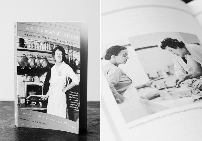 As Always Julia - letters between Julia Child and Avis DeVoto