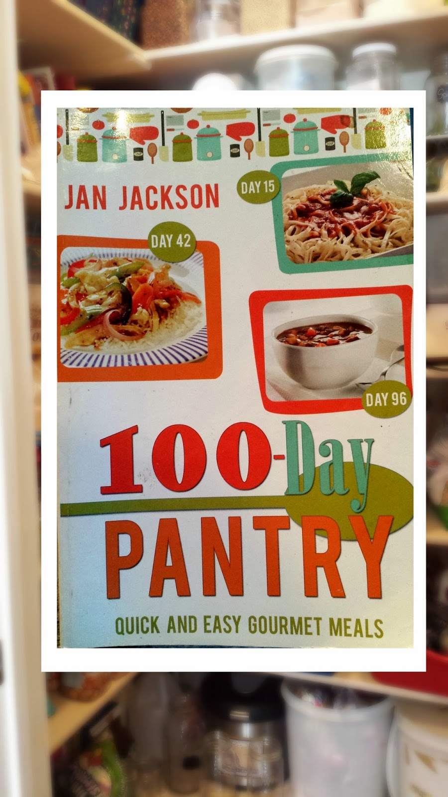 Prepare today 100 day pantry a book review the first sentence of this book totally grabbed my attention an organized approach to having long term food storagei was sold forumfinder Images