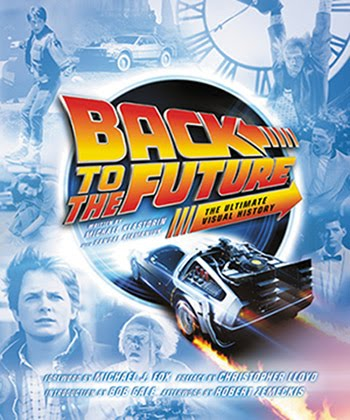 Back to the Future The Ultimate Visual History.  Out Now!