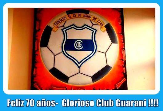 FELICES 70 AÑOS , GUARANI QUERIDO !!