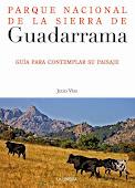 Parque Nacional de la Sierra de Guadarrama. Guía para contemplar sus paisajes