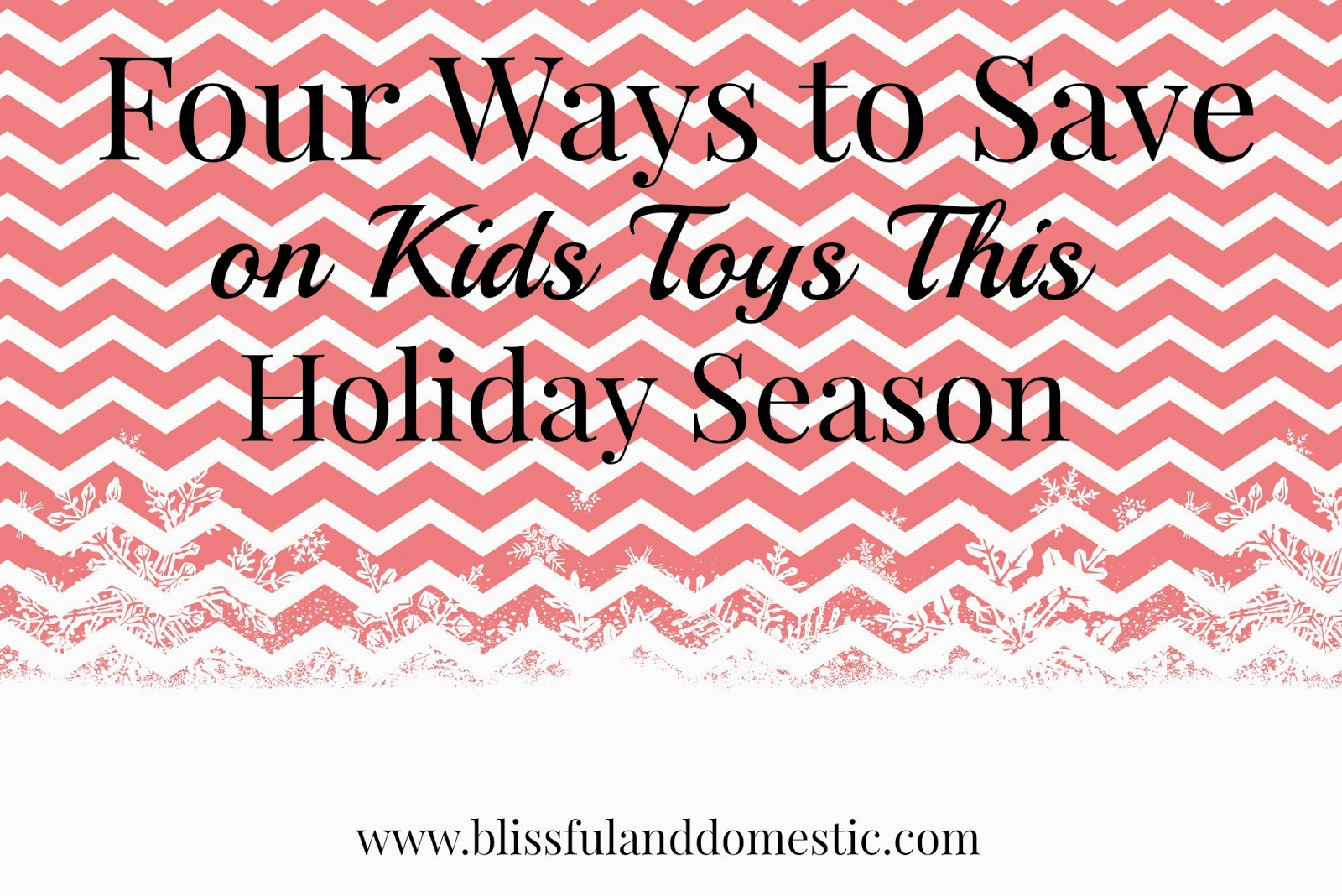 Four Ways to Save on Kids Toys This Holiday Season