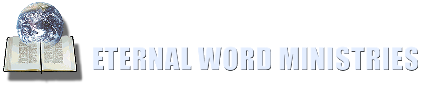 Eternal Word Ministries