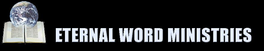 Eternal Word Ministries