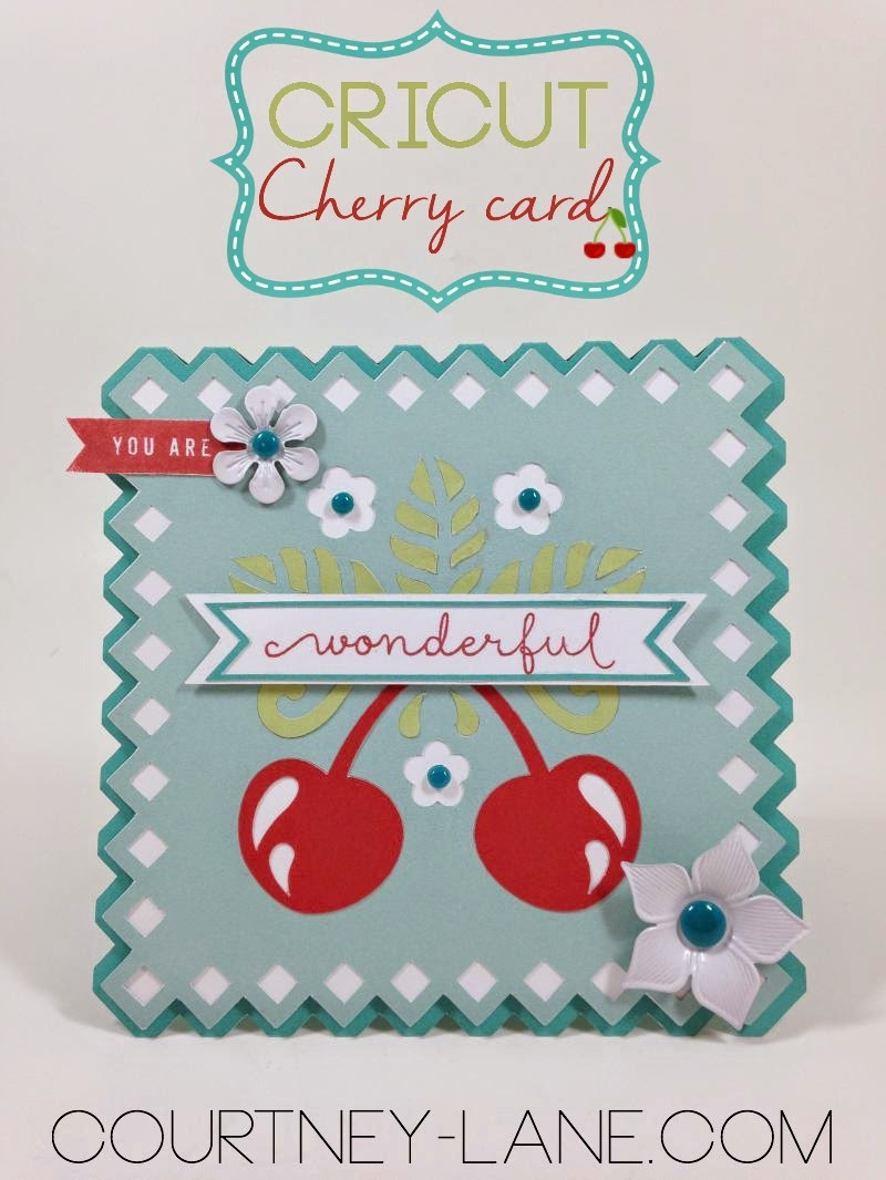 Cricut Cherry card