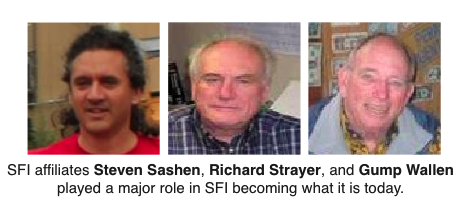 Early SFI affiliates - Steven Sashen, Richard Strayer and Gump Wallen