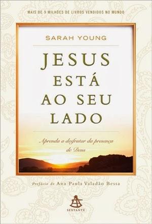 Jesus está ao seu lado * Sarah Young