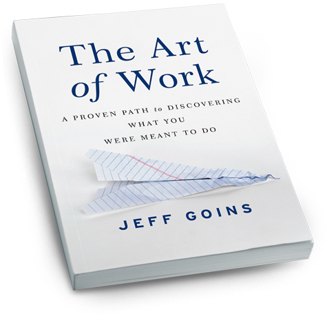 Art of Work by: Jeff Goins
