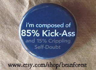 https://www.etsy.com/listing/62701141/85-percent-kick-ass-pinback-button-badge?ref=sr_gallery_12&ga_search_query=self+doubt&ga_view_type=gallery&ga_ship_to=US&ga_search_type=all
