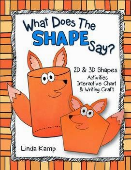http://www.teacherspayteachers.com/Product/What-Does-The-Shape-Say-2D-3D-Shape-Activities-Writing-Craft-Display-1137587