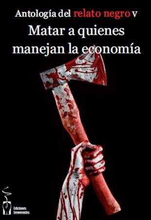 Matar a quienes manejan la economía