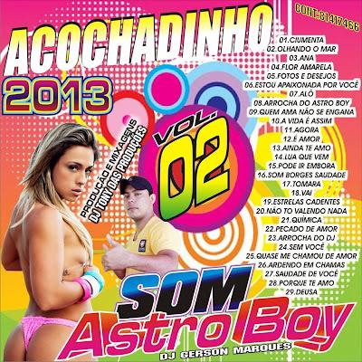 CD ACOCHADINHO ASTRO BOY  VOL 02  DJ TONY DAS PRODUÇÕES