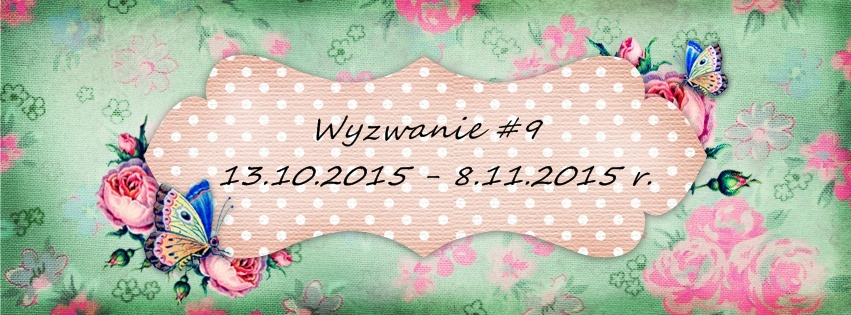 http://like-chellenges.blogspot.ie/2015/10/wyzwanie-9.html