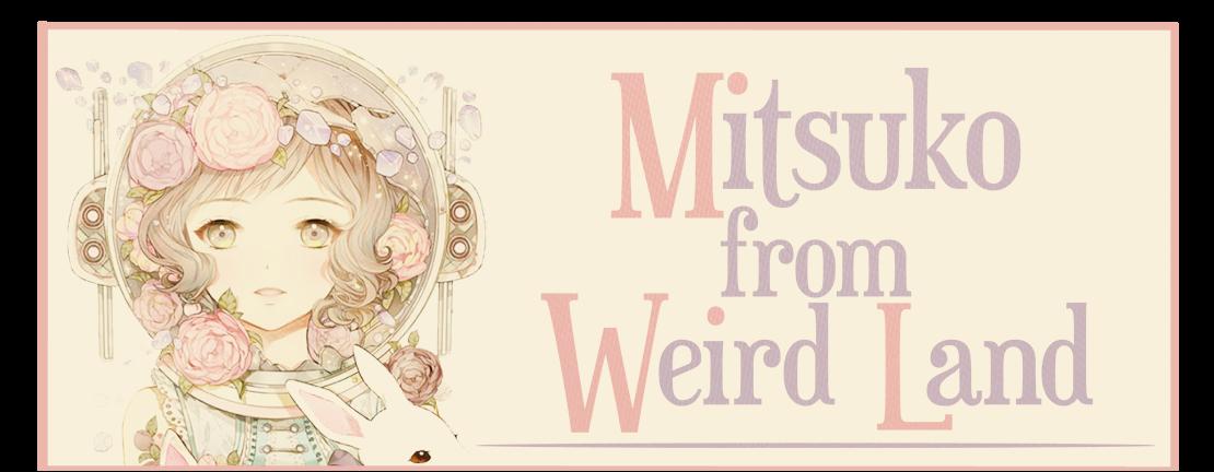 Mitsuko from Weird Land