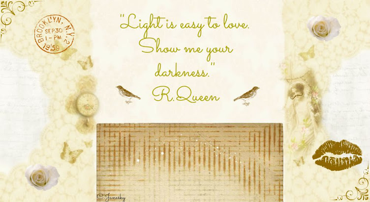 ''Light is easy to love. Show me your darkness.'' R.Queen