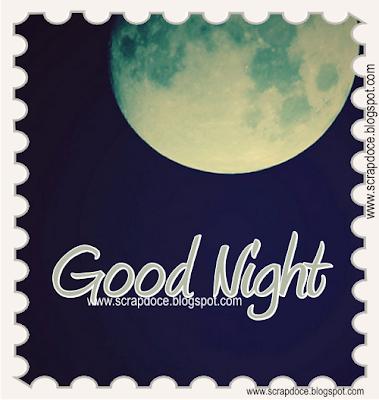 Recadinho de Boa Noite para compartilhar no Facebook e Orkut