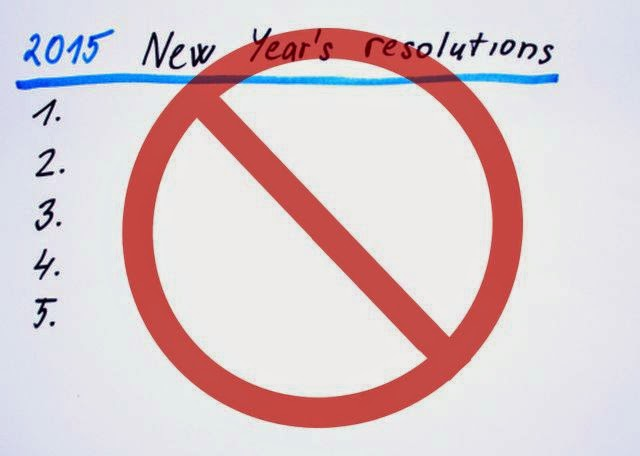 Make No New Year's resolutions