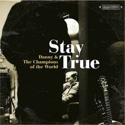 DANNY & THE CHAMPIONS OF THE WORLD - (2013) Stay true