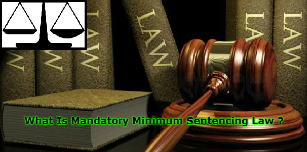 What Is Mandatory Minimum Sentencing Law